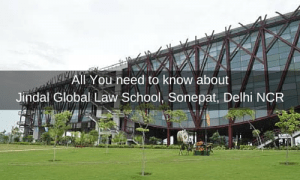 All You need to know about JINDAL GLOBAL LAW SCHOOL