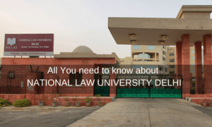 All You need to know about NATIONAL LAW UNIVERSITY DELHI